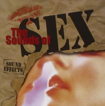 SOUND EFFECTS - THE SOUNDS OF SEX  - CD  - $10.00