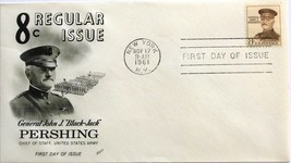 Nov. 17, 1961 First Day of Issue, Fleetwood Cover, 8c General Pershing #46 - $2.89
