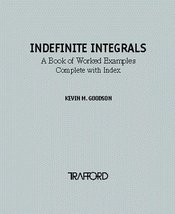 Indefinite Integrals: A Book of Worked Examples Complete with Index [Pap... - $20.09