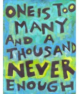 """""""One is Too Many an a Thousand Never Enough"""" Drug Addiction Recovery Art... - $15.35"""