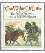 The Water of Life: A Tale from the Brothers Grimm by Rogasky, Barbara; H... - $48.99