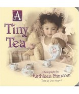 A Tiny Tea (Tiny Times) [Board book] by Appel, Dee; Francour, Kathleen - $12.73