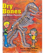 Dry Bones and Other Fossils by Parker, Gary E.; Chong, Jonathon - $19.59