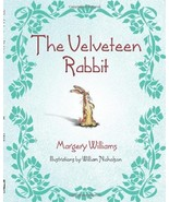 The Velveteen Rabbit [Hardcover] by Williams, Margery; Nicholson, Willia... - $21.07