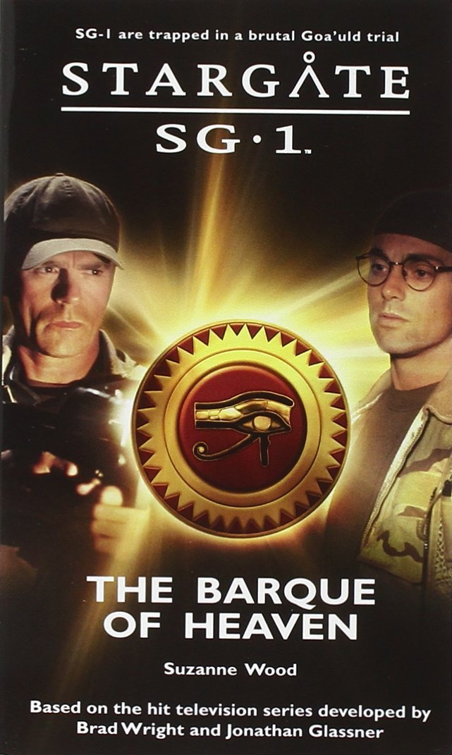 Stargate SG-1: The Barque of Heaven: SG-11 [Mass Market Paperback] [Jan 25, 2008