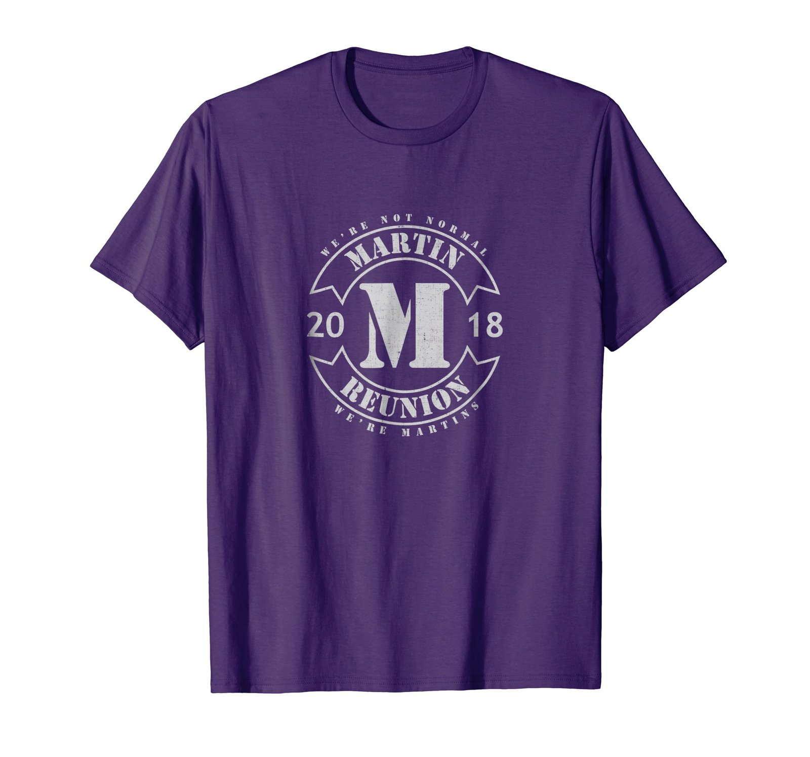 """Funny Shirts - Martin Family Reunion 2018 Funny """"We're Not Normal"""" T-S - $19.95 - $23.95"""