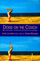 Dogs on the Couch: Behavior Therapy for Training and Caring for Your Dog... - $5.45