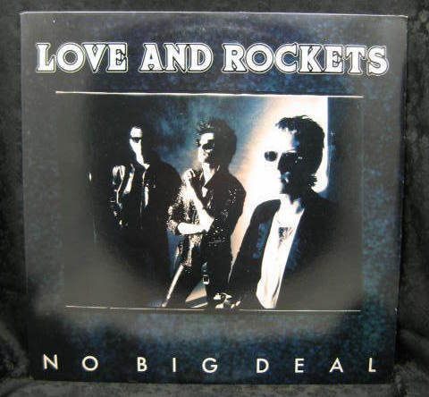Love and Rockets No Big Deal 1989 Bigtime Records