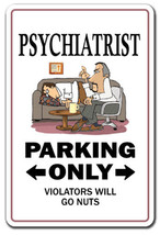PSYCHIATRIST Sign parking therapist shrink doct... - $7.79