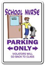 SCHOOL NURSE Novelty Sign parking signs RN gift... - $7.79