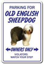 OLD ENGLISH SHEEPDOG Novelty Sign dog parking gift funny gift vet kennel... - $7.79