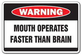 MOUTH OPERATES FASTER Warning Sign fast talk cr... - $7.79