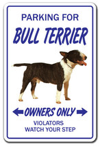 BULL TERRIER Novelty Sign dog pet parking signs gift funny veterinarian vet - $7.79