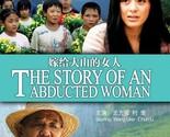 The Story of an Abducted Woman, By Hu Minggang, Shi Quanzhan, Cun Li, 2009 DVD