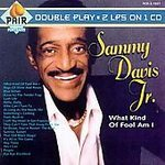 Sammy Davis Jr (What Kind of Fool Am I)