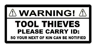 Tool Thieves Warning Label Truck ToolBox Box SnapOn Mac Cornwell Matco Craftsman