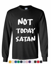 Not Today Satan Long Sleeve Tee Religious Funny Jesus Religion Faith - $10.18+