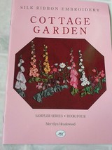 COTTAGE GARDEN SAMPLER SERIES BOOK 4 SILK RIBBON EMBROIDERY MERRILYN HEA... - $13.99