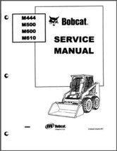 Bobcat M444 M500 M600 M610 Skid Steer Loader Service Repair Workshop Manual CD - $12.00