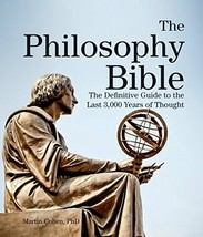 The Philosophy Bible: The Definitive Guide to the Last 3,000 Years of Th... - $10.00