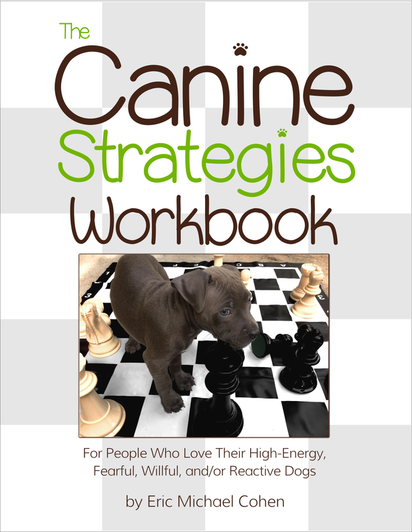 The Canine Strategies Workbook: High-Energy, Fearful, Willful, Reactive Dogs NEW
