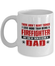 Funny Mug-Firefighter Father-Best Inspirational Gifts for Dad-11 oz Coff... - $13.95