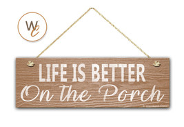 "Life is Better on the Porch Sign, 5.5"" x 17"" Wood Sign, Rustic Home Decor - $20.25"