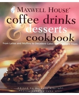 MAXWELL HOUSE Coffee Drinks And Desserts Cookbook Hardcover Cakes - $4.95