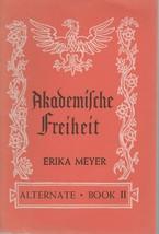 Akademische Freiheit:Bilder aus dem Deutschen Studententum der Vergangen... - $24.99