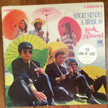 Sergio Mendes & Brasil '66 – LOOK AROUND- A&M Records – SP-4137 - $3.95