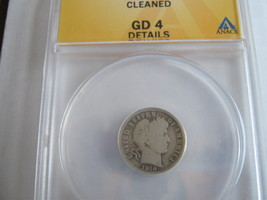 1910 Barber Dime , ANACS , GD 4 , Cleaned - $13.00
