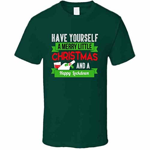 Have A Merry Christmas and A Happy Lockdown T Shirt 2XL Forest Green