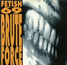 Fetish 69 - Brute Force CD OOP Punk Rock Metal - $3.00