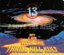 Thrill Kill Kult - 13 Above the Night CD OOP Rare Original - $5.00