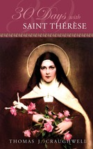30 Days with St. Thérèse by Thomas J. Craughwell - $21.95