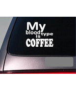 my blood type is coffee sticker java decal cup mug thermos recipe cookie *E224* - $3.99