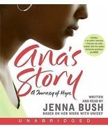 Ana's Story : A Journey of Hope by Jenna Bush Hager (2007, CD, Unabridged) - $0.99