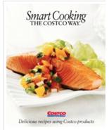SMART COOKING THE COSTCO WAY Cookbook 2010 - $6.99