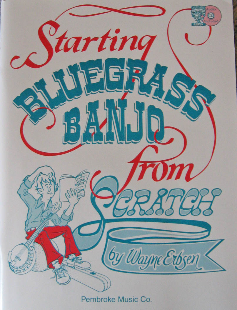Starting Bluegrass Banjo From Scratch/Wayne Erbsen/w/CD