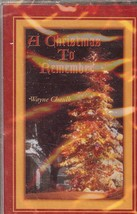 A CHRISTMAS TO REMEMBER, ORIGINAL CASSETTE, Wayne Chaulk, 1996 - $9.95