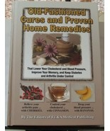 Old-Fashioned Cures And Proven Home Remedies - $15.00