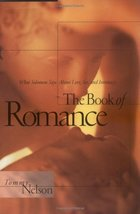The Book of Romance: What Solomon Says About Love, Sex, and Intimacy Nel... - $3.71