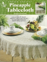 Annie's Attic thread crochet Pinneapple Tablecloth # 872012 VTG 1999 - $12.95