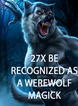 HAUNTED 27X COVEN  BE RECOGNIZED AS A WEREWOLF HIGHER MAGICK 98 yr Cassia4  - $99.77