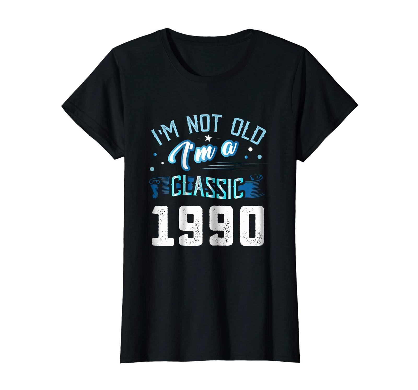 Uncle Shirts -   Not Old I'm Classic 1990 28th Years 28 Birthday Shirt Gifts Wow image 2
