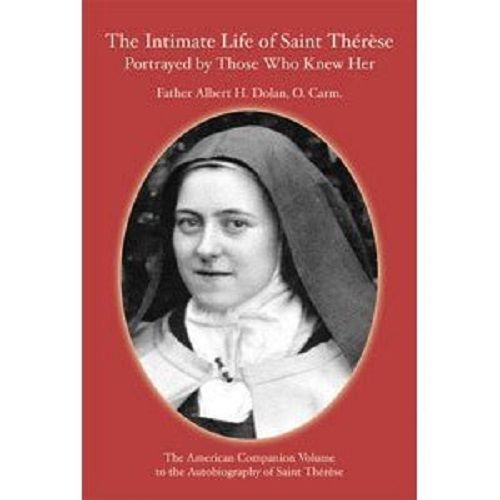 The Intimate Life of Saint Thérèse : Portrayed by Those Who Knew Her - 55628