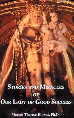 Stories and Miracles of Our Lady of Good Success - A8