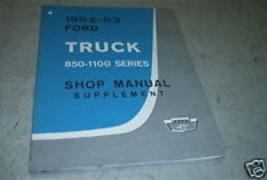 1962 1963 Ford Truck Shop Service Repair Manual 850-1100 Series OEM FACTORY - $19.75