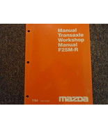 1994 Mazda Manual F25M-R Transaxle Service Repair Shop Manual Factory OE... - $14.22