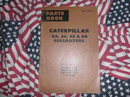 Caterpillar 8A 8S 8U 8C Bulldozer Part Book 1967 - $12.86